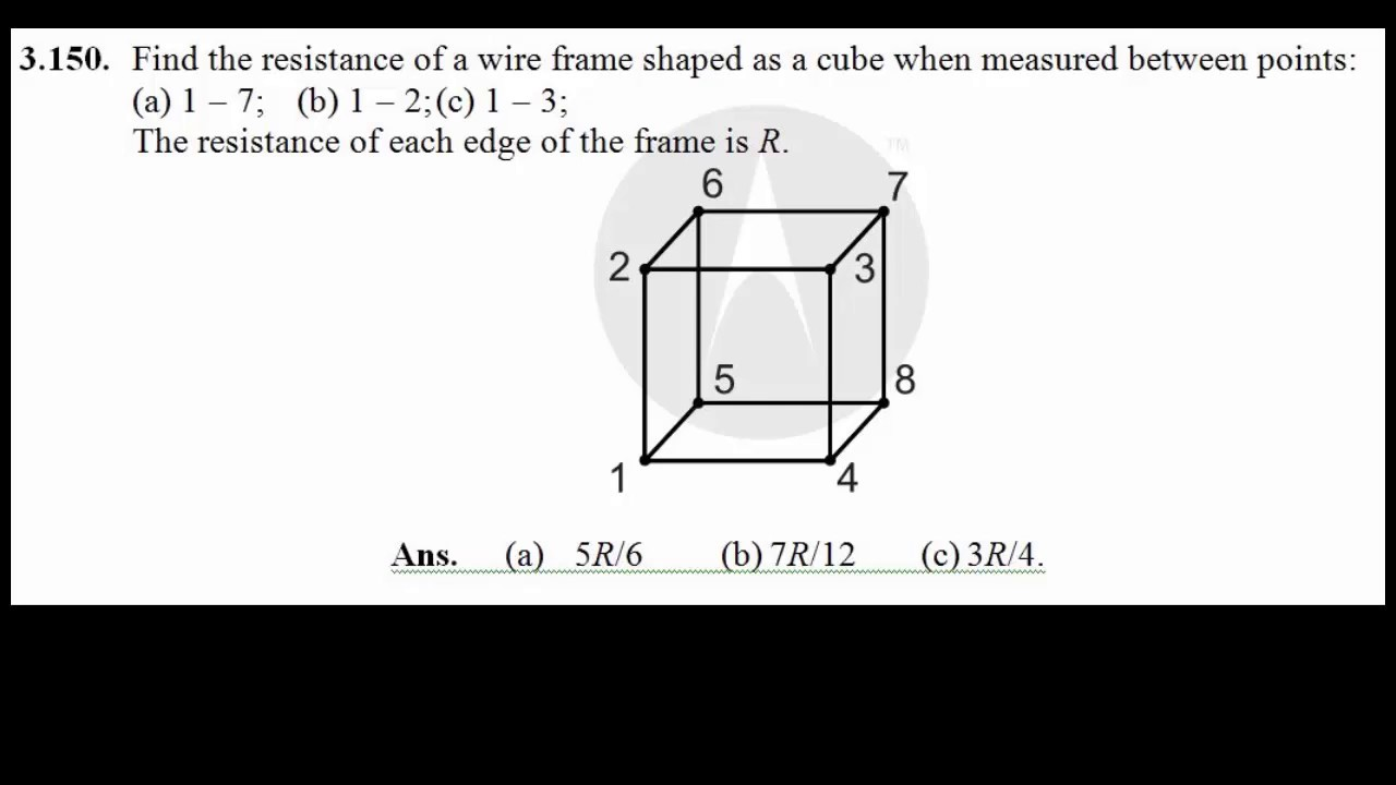 Equivalent Resistance In A Cube Across Diagonal Edge And Side 1 Ohm Wiring Diagram Hindi