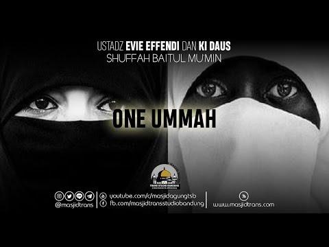 "One Ummah - Ust Evie Effendie & Ki Daus ""Shuffah Baitul Mu'min"""