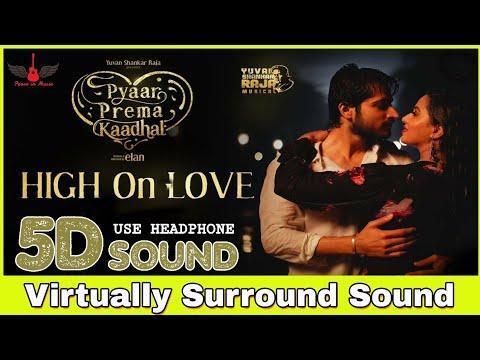 Download Lagu  High On Love   8D Audio Song   Pyaar Prema Kadhal   Sid Sriram   Yuvan Shankar Raja Mp3 Free