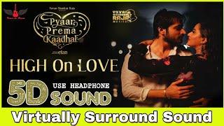 High On Love | 8D Audio Song | Pyaar Prema Kadhal | Sid Sriram | Yuvan Shankar Raja