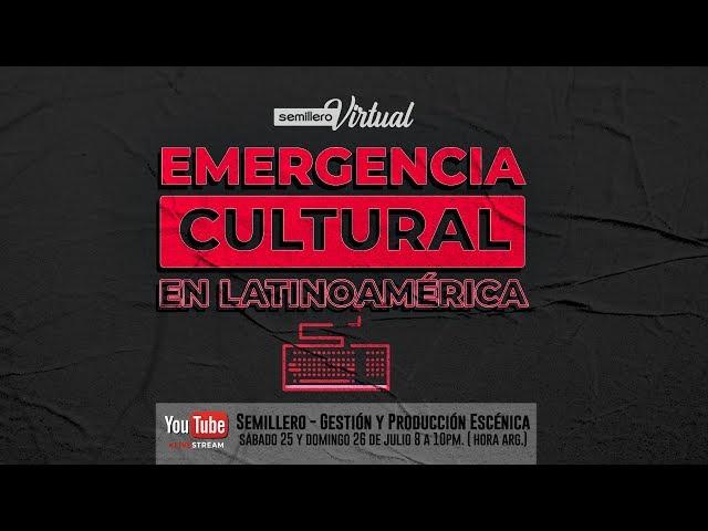 Emergencia Cultural en Latinoamérica - Semillero Gestión y Producción