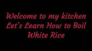How to Make Easy Basic White Rice/Ublay Howy Chawal|Khani's Kitchen