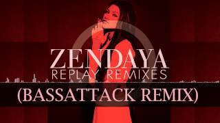 Zendaya - Replay (Bassattack Remix) [Free DL Link in the Description]