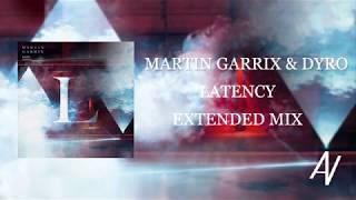 Martin Garrix & Dyro - Latency (Extended Mix)