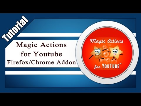 TUTORIAL: Magic Actions for YouTube - Firefox/Chrome Addon [HD+/Deutsch]