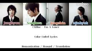 CNBlue (씨엔블루) - I'm A Loner (외톨이야) | Color Coded