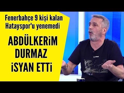 Fenerbahçe 9 kişi kalan Hatayspor'u yenemedi Abdülkerim Durmaz isyan etti