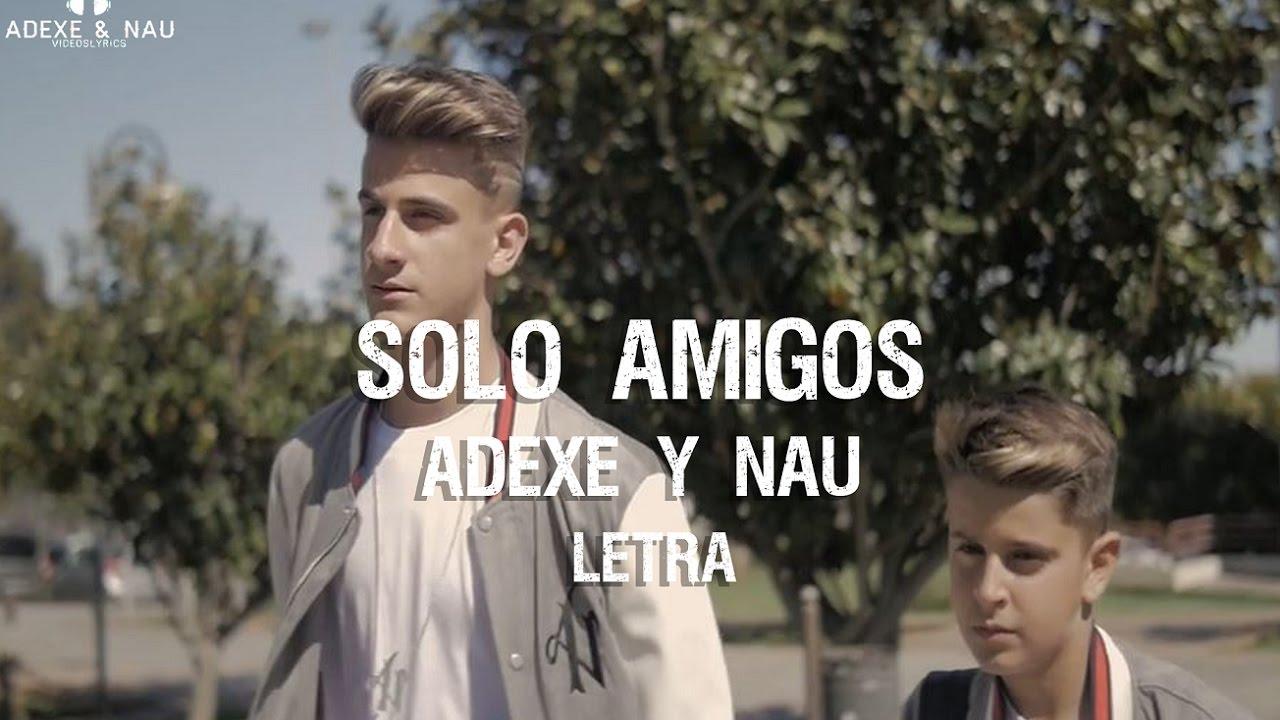 Sólo Amigos - Adexe & Nau (Letra)