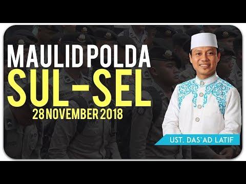 Ustad Das'ad Latif  -  MAULID POLDA SULSEL 28 NOVEMBER 2018