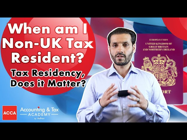 When Am I Non UK Tax Resident | Tax Residency