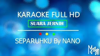 Separuhku Nano Karaoke Full Hd