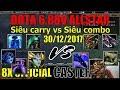 Siêu carry đối mặt siêu combo và kết quả - Dota 6.88