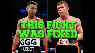 The fight was FIXED (Canelo vs GGG)