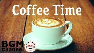 Coffee TIme Jazz and Bossa Nova - Smooth Music for Relaxation