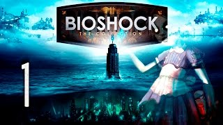 "Bioshock: The Collection | En Español | Capitulo 1 ""Ni dioses ni reyes"""