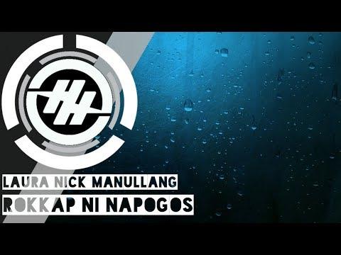 Laura Nick Manullang - Rokkap  Ni Napogos