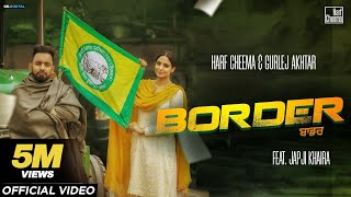 Border (Full Video) Harf Cheema & Gurlez Akhtar | Japji Khaira | Kisan Ekta Zindabad
