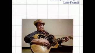Lefty Frizzell- Its Just You YouTube Videos