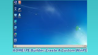 AOMEI PE Builder: Create A Custom WinPE
