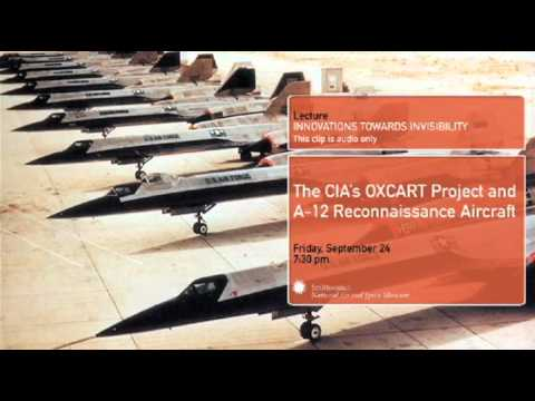 Innovations Toward Invisibility: The CIA's OXCART Project and A-12 Reconnaissance Aircraft