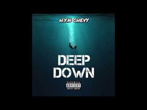 """H.Y.N Chevy """"Deep Down"""""""