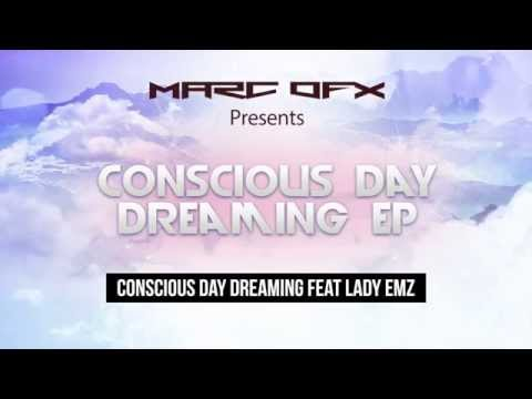 Marc OFX - Conscious Day Dreaming feat Lady EMZ