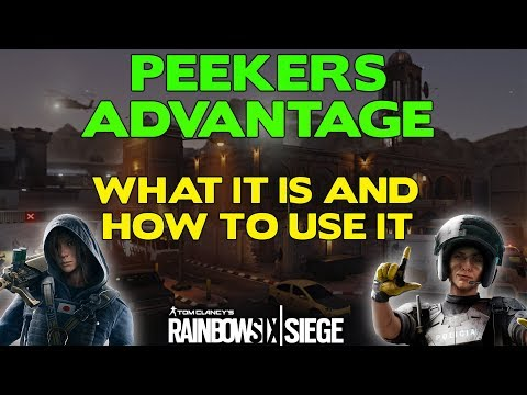 Peekers Advantage || What it is and how to use it || Rainbow Six Siege Tips