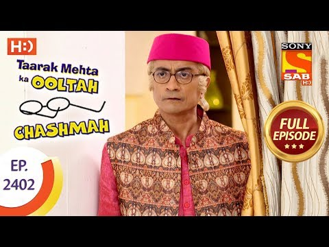 Taarak Mehta Ka Ooltah Chashmah – Ep 2402 – Full Episode – 13th February, 2018