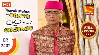 Taarak Mehta Ka Ooltah Chashmah - Ep 2402 - Full Episode - 13th February, 2018
