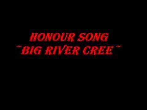 Honour Song-Big River Cree