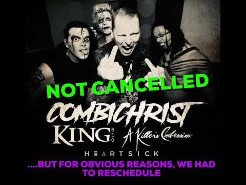 Combichrist, King 810, A Killer's Confession and Heartsick tour rescheduled..!
