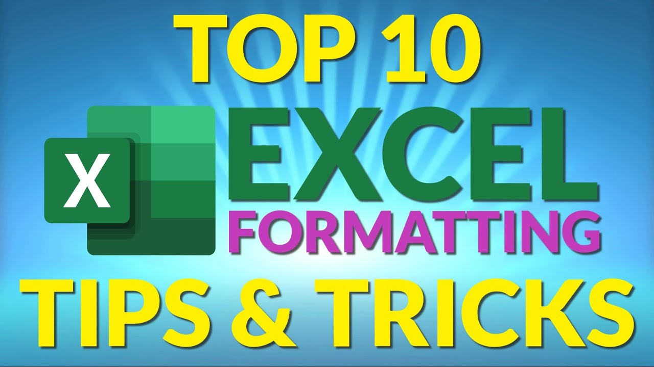 Top 10 Excel Formatting Tips and Tricks