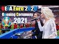 UEFA Euro 2020 (2021) Opening Ceremony | UEFA Euro 2021 Opening Ceremony, Euro Opening Ceremony 2021