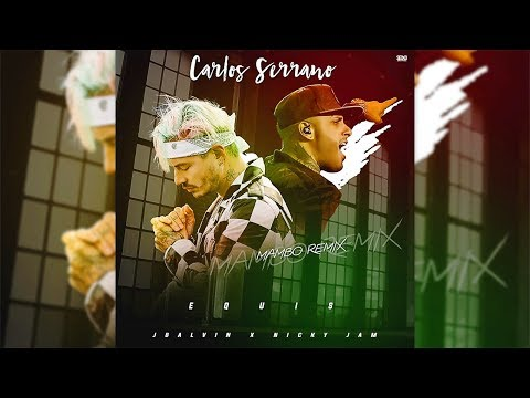 Nicky Jam x J. Balvin - X (EQUIS) [Mambo Remix] Carlos Serrano