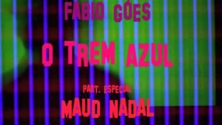 Fabio Góes -  O Trem Azul
