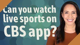 Can you watch live sports on CBS app? screenshot 2