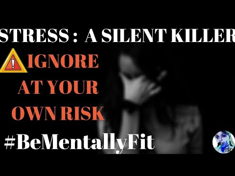 Stress-a Silent Killer  Mental Health Why is stress harmful? Manpreet Kaur BeMentallyFit-6