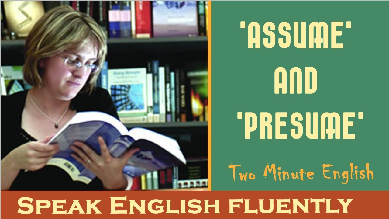 assume and presume easy way to learn english youtube