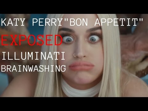 "Katy Perry ""Bon Appetit"" EXPOSES ILLUMINATI & ELITE BRAINWASHING"