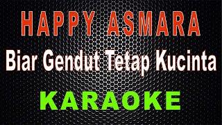 Download Happy Asmara - Biar Gendut Tetap Kucinta (Karaoke) | LMusical