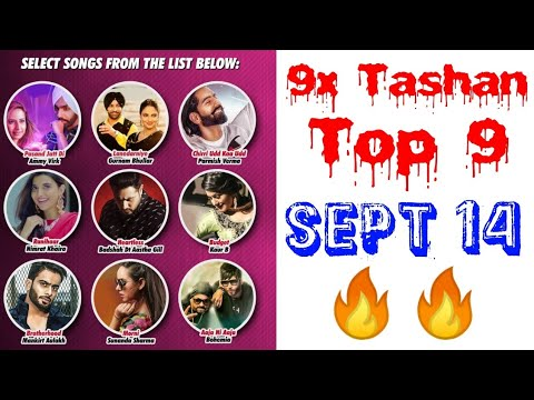 9x Tashan Top 9 | Songs List with a Short Video with Points | Sept 14, 2018 |