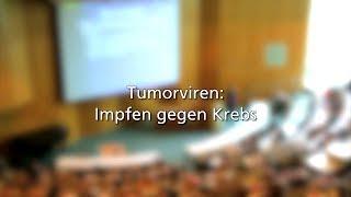 Tumorviren: Impfen gegen Krebs