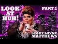 STACY LAYNE MATTHEWS on Look At Huh! - Part 1 | Hey Qween