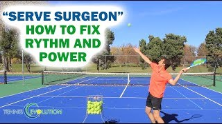 """Tennis """"Serve Surgeon"""" Tip On How to Fix Rhythm And Power On Serve"""