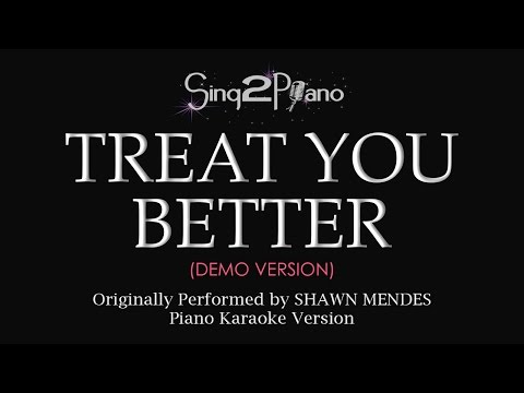 Treat You Better (Piano karaoke demo) Shawn Mendes