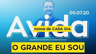 O Grande Eu Sou / A Vida Nossa de Cada Dia - 09/07/2020
