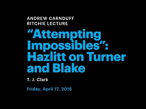 Attempting Impossibles: Hazlitt on Turner and Blake