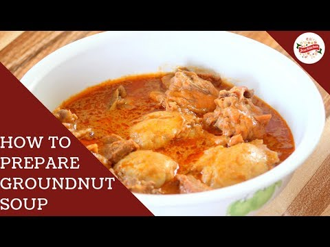 HOW TO PREPARE GROUNDNUT SOUP (PEANUT BUTTER SOUP)