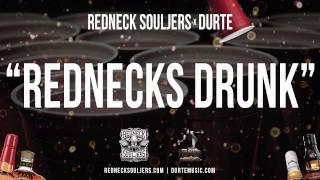 Redneck Souljers - Rednecks Drunk (feat DurtE)