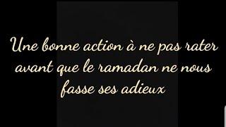 Une bonne action à ne pas rater avant que le ramadan ne nous fasse ses adieux